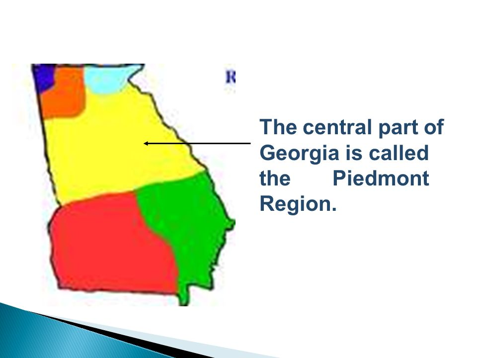The central part of Georgia is called the Piedmont Region.