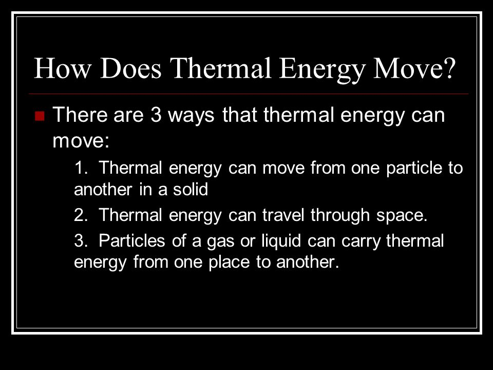 How Does Thermal Energy Move