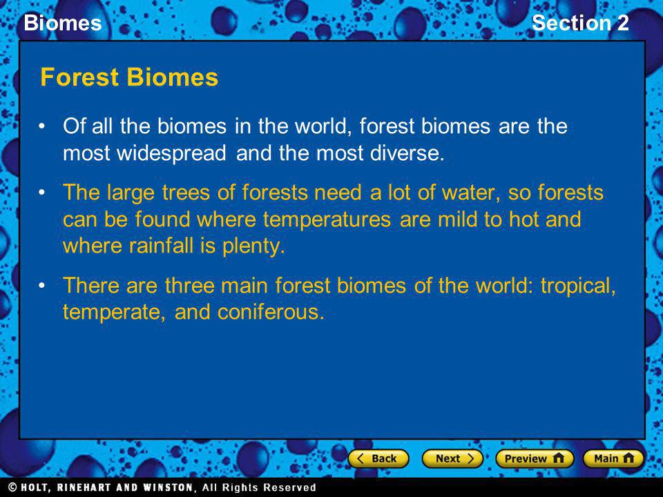 Forest Biomes Of all the biomes in the world, forest biomes are the most widespread and the most diverse.