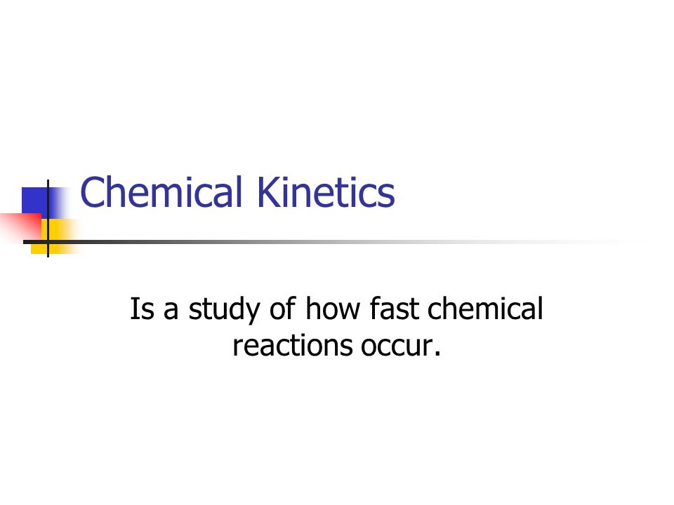 Is a study of how fast chemical reactions occur.