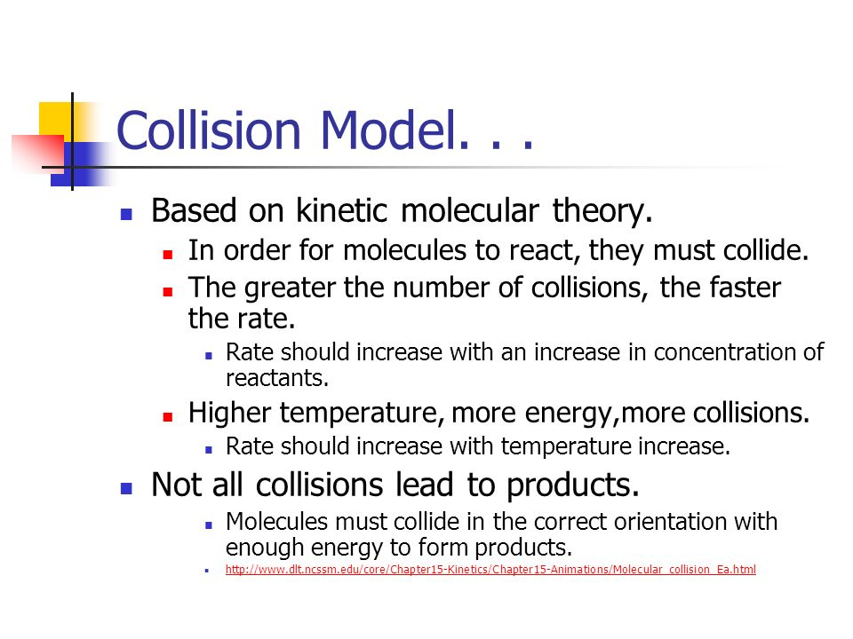 Collision Model. . . Based on kinetic molecular theory.