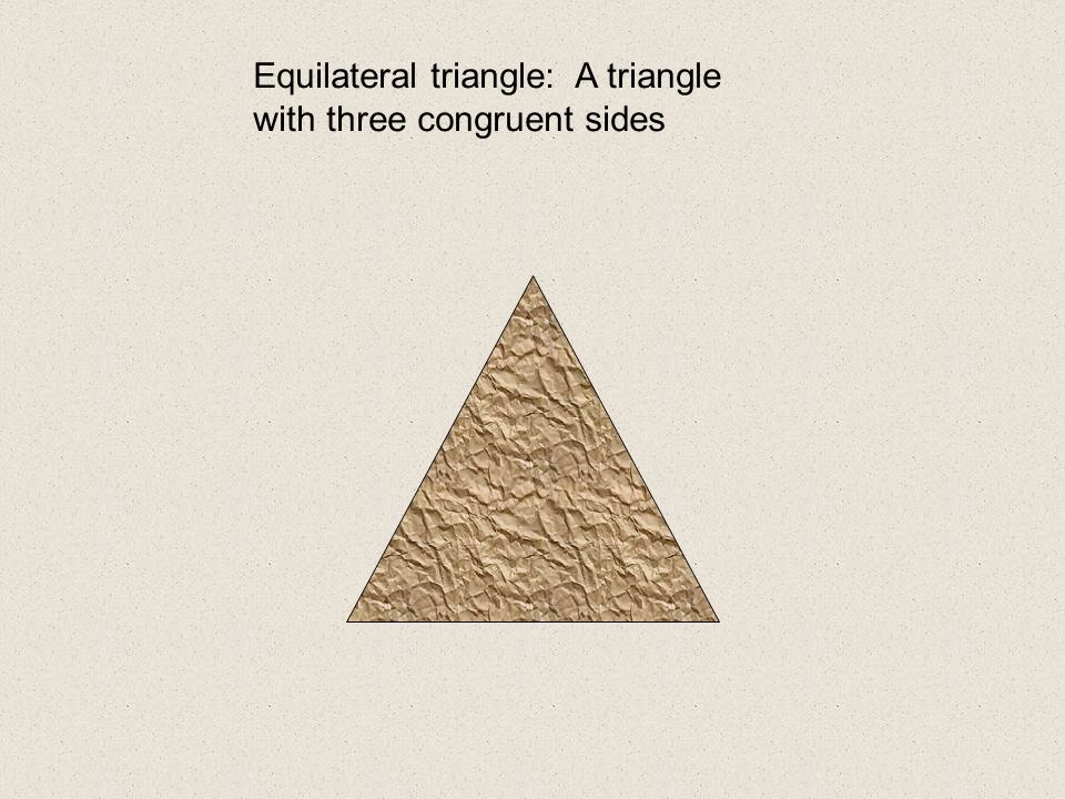 Equilateral triangle: A triangle with three congruent sides