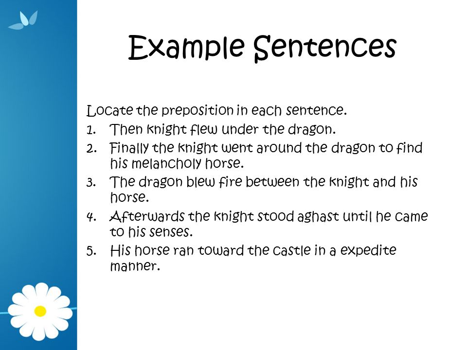 Example Sentences Locate the preposition in each sentence.