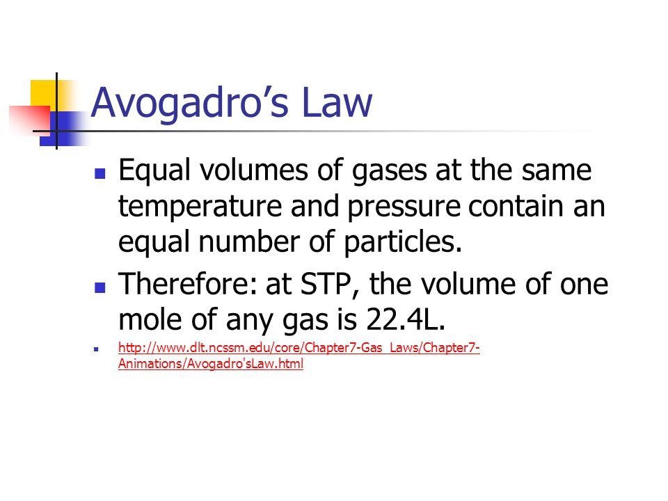 Avogadro's Law Equal volumes of gases at the same temperature and pressure contain an equal number of particles.