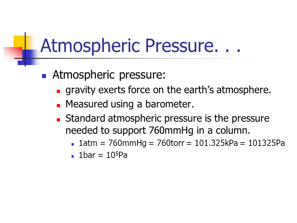 Atmospheric Pressure. . . Atmospheric pressure: