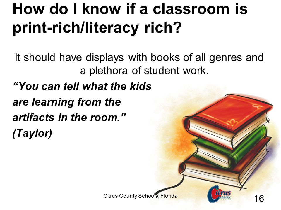 How do I know if a classroom is print-rich/literacy rich
