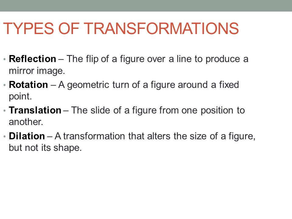 TYPES OF TRANSFORMATIONS