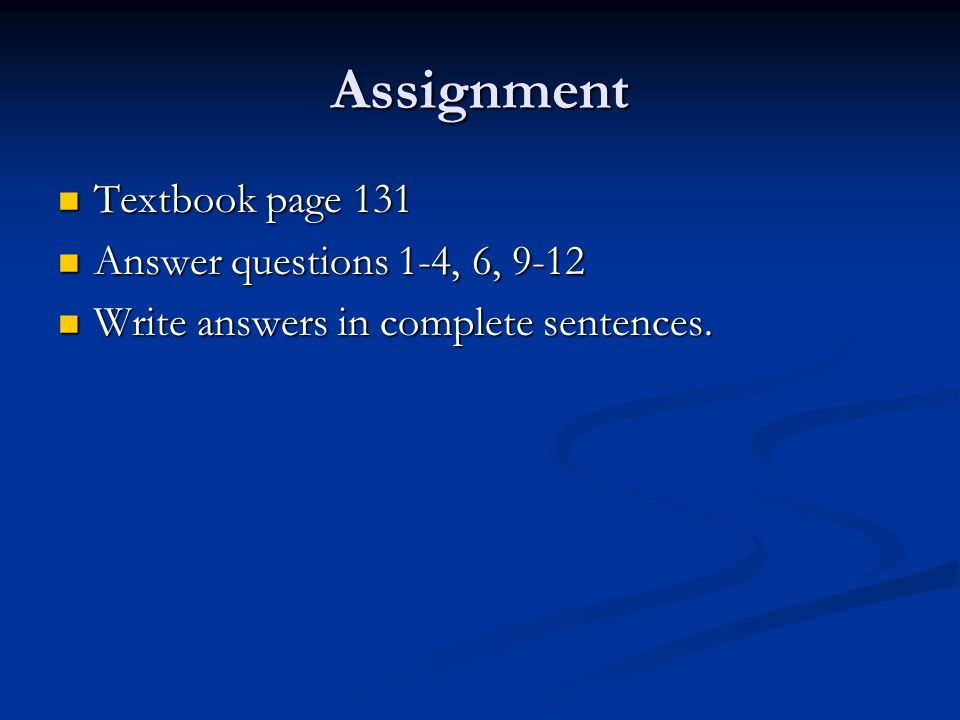 Assignment Textbook page 131 Answer questions 1-4, 6, 9-12