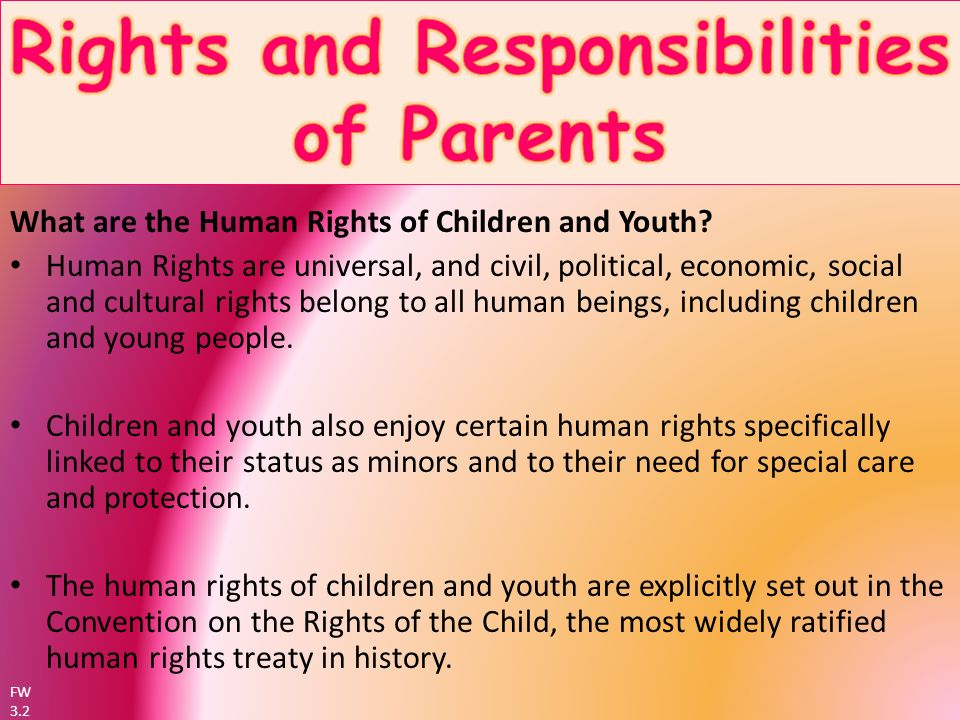 the rights of children and young Opponents to children's rights believe that young people need to be protected from the adultcentric world, including the decisions and responsibilities of that world in a dominantly adult society, childhood is idealized as a time of innocence, a time free of responsibility and conflict,.