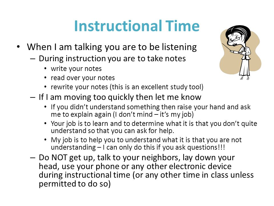 Instructional Time When I am talking you are to be listening