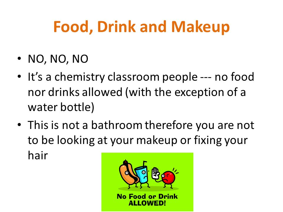 Food, Drink and Makeup NO, NO, NO