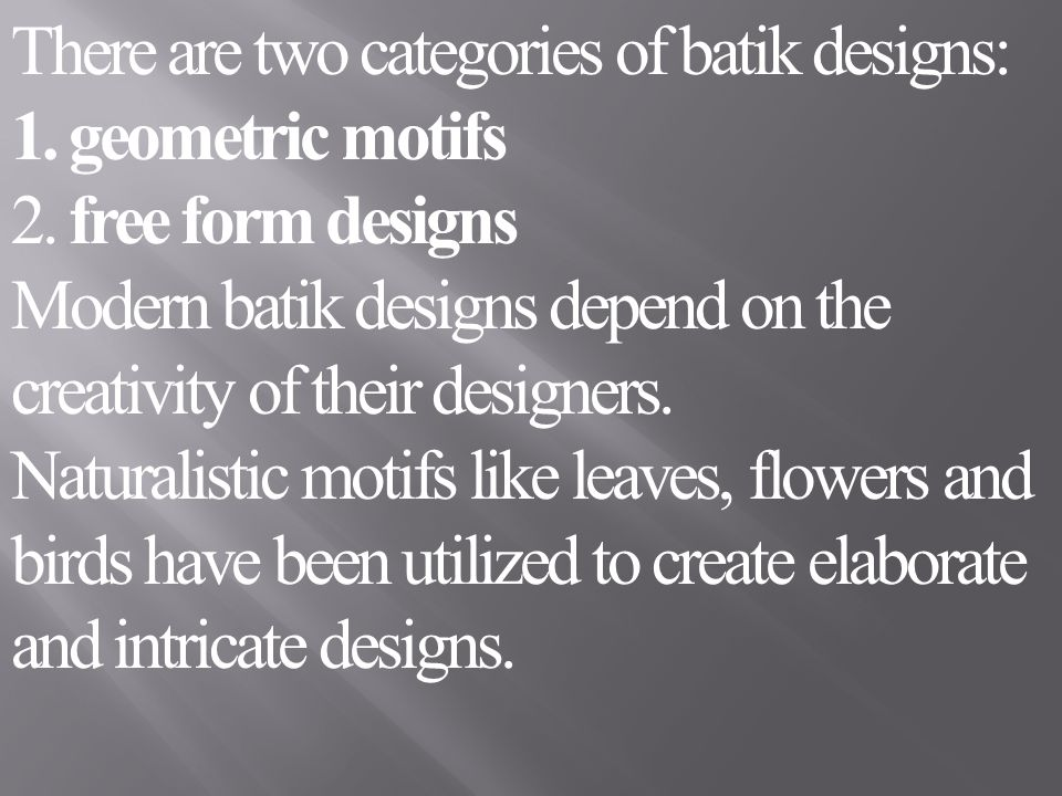 There are two categories of batik designs: