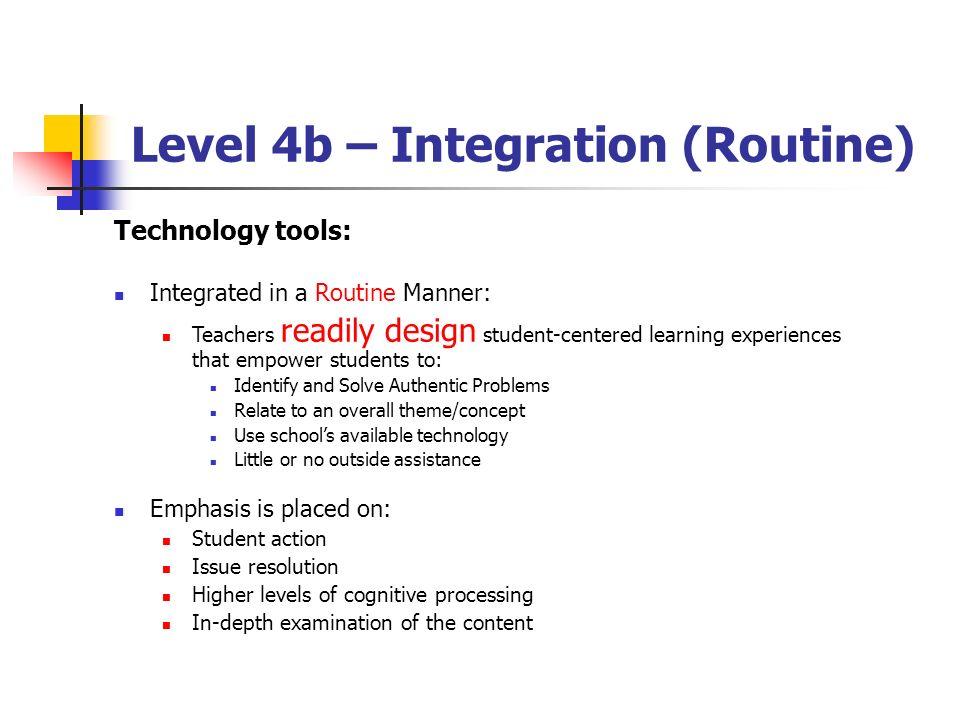 Level 4b – Integration (Routine)