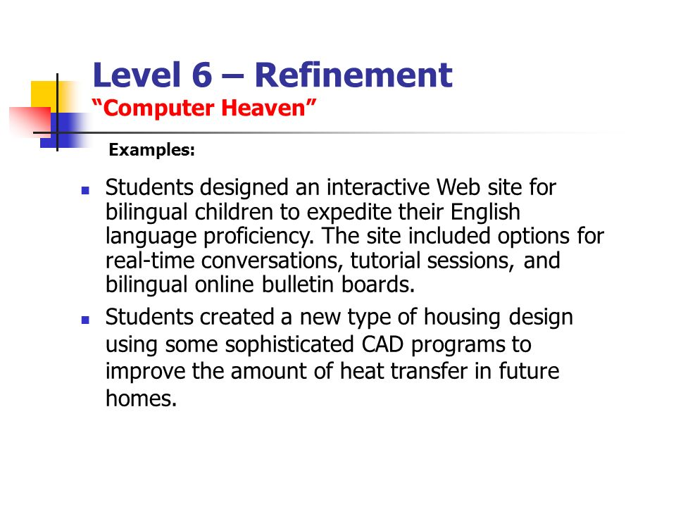 Level 6 – Refinement Computer Heaven