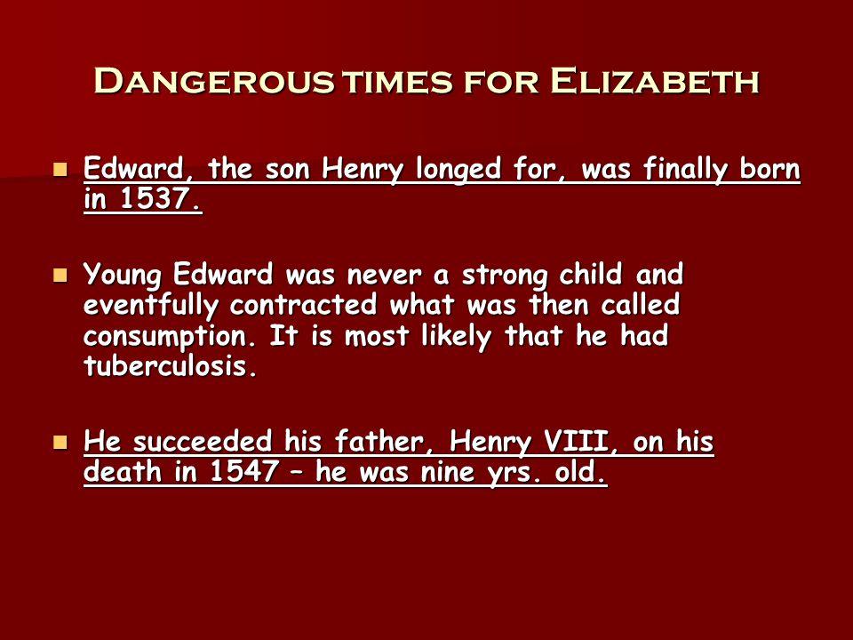 Dangerous times for Elizabeth