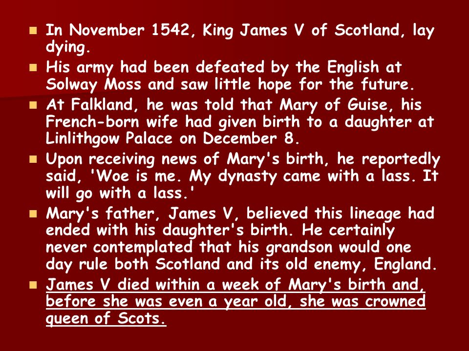 In November 1542, King James V of Scotland, lay dying.