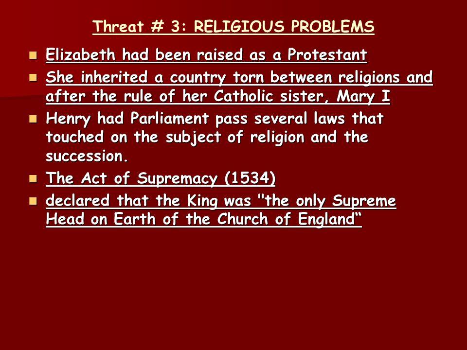 Threat # 3: RELIGIOUS PROBLEMS