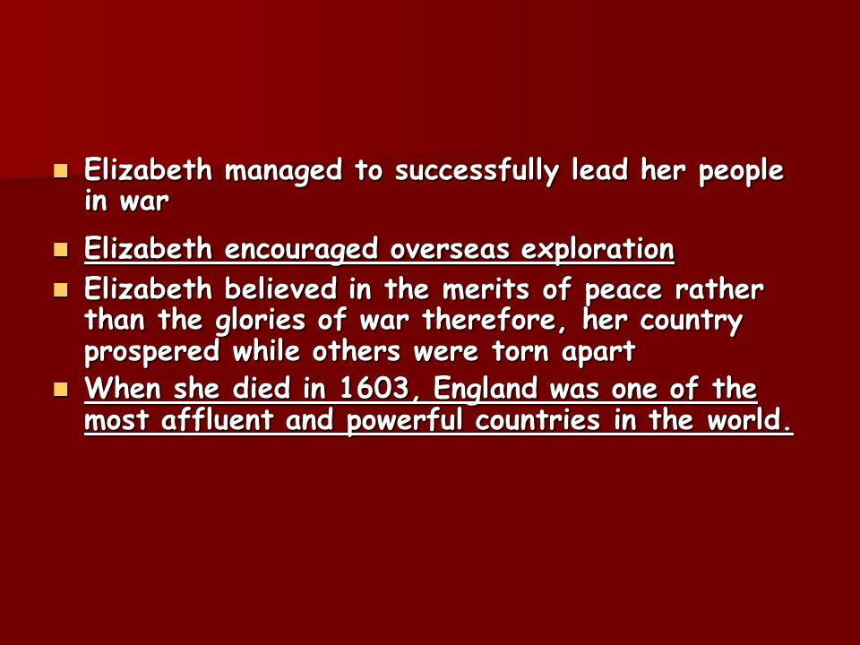 Elizabeth managed to successfully lead her people in war