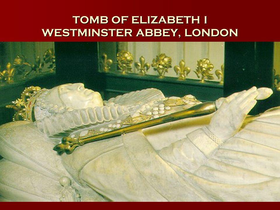 TOMB OF ELIZABETH I WESTMINSTER ABBEY, LONDON