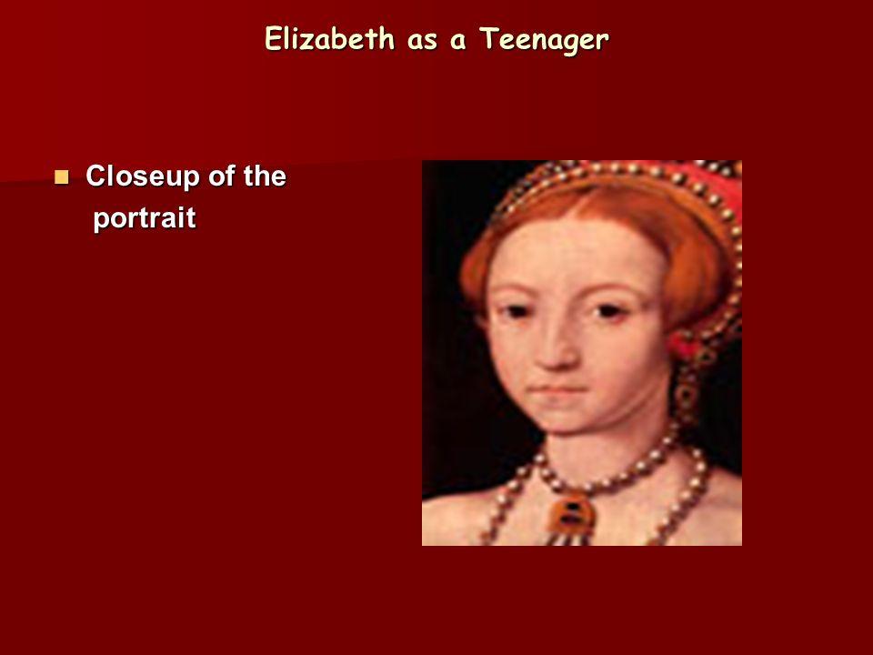 Elizabeth as a Teenager
