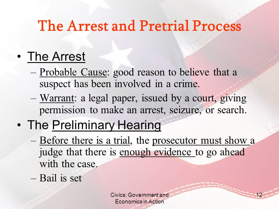The Arrest and Pretrial Process