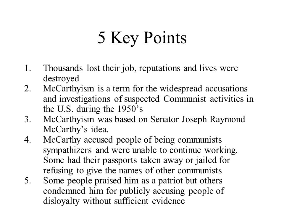 5 Key Points Thousands lost their job, reputations and lives were destroyed.