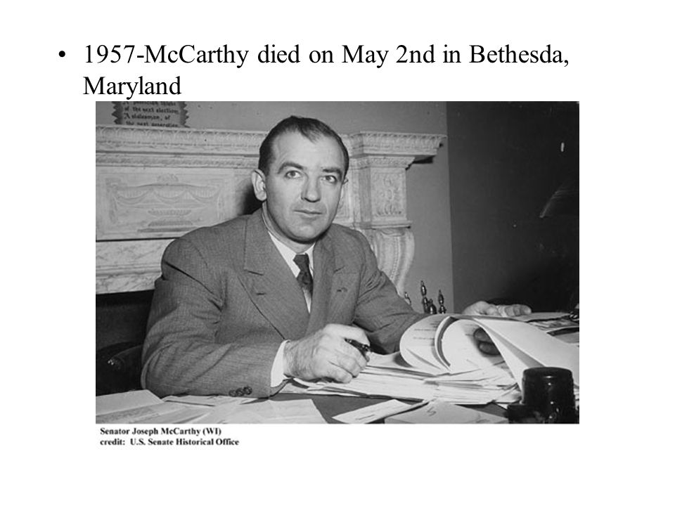 1957-McCarthy died on May 2nd in Bethesda, Maryland