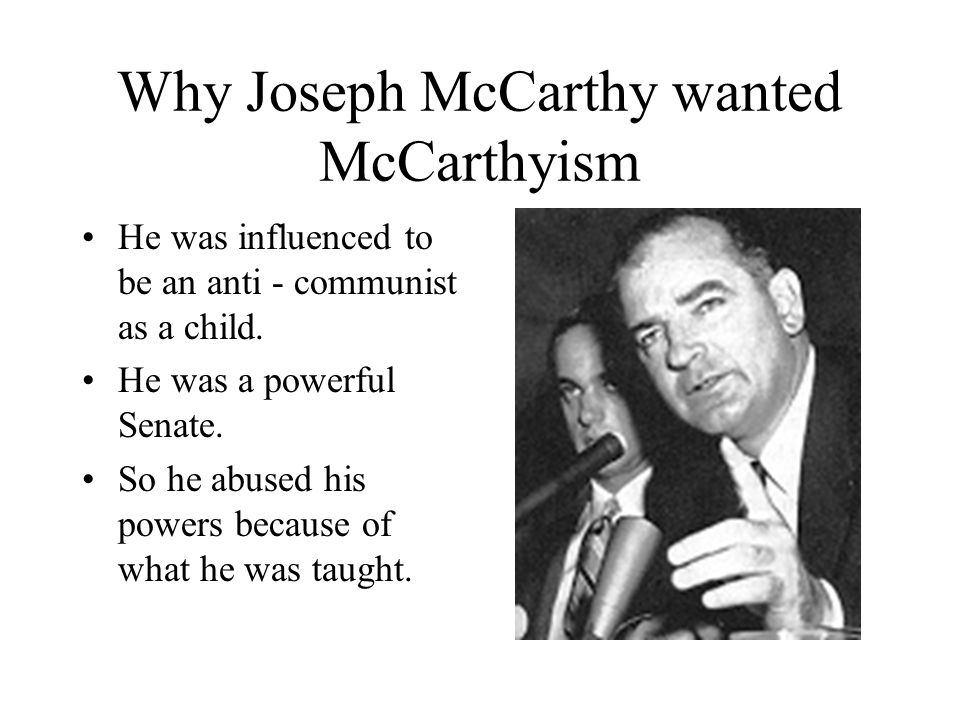 Why Joseph McCarthy wanted McCarthyism