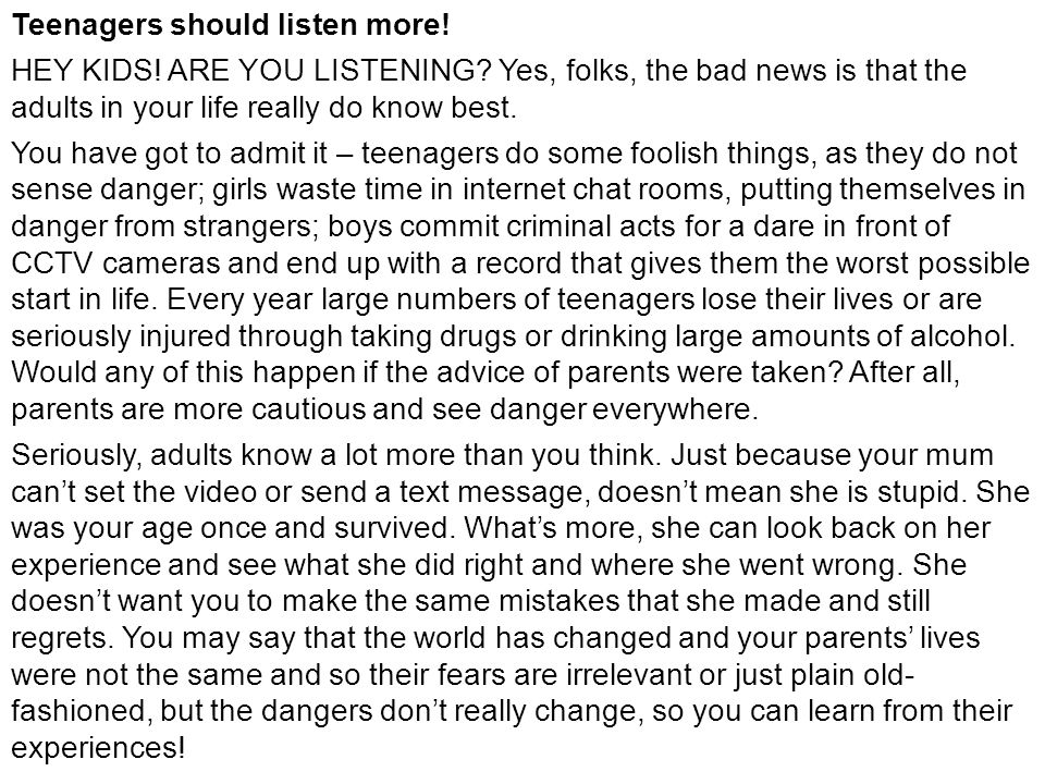Teenagers should listen more!