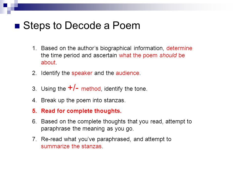 Steps to Decode a Poem Based on the author's biographical information, determine the time period and ascertain what the poem should be about.
