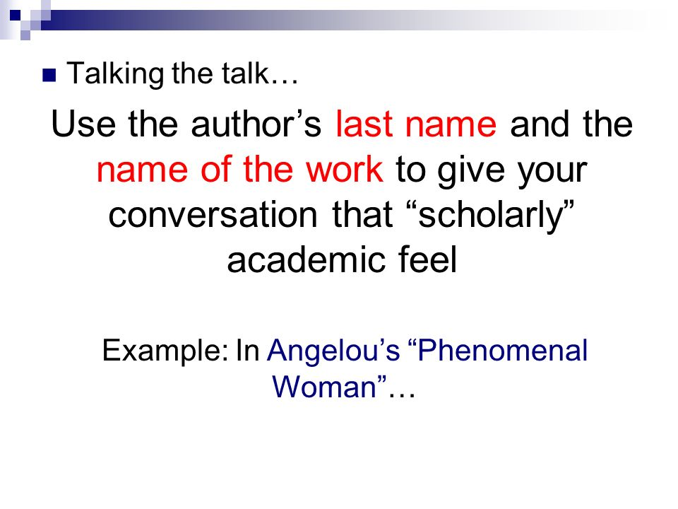 Example: In Angelou's Phenomenal Woman …