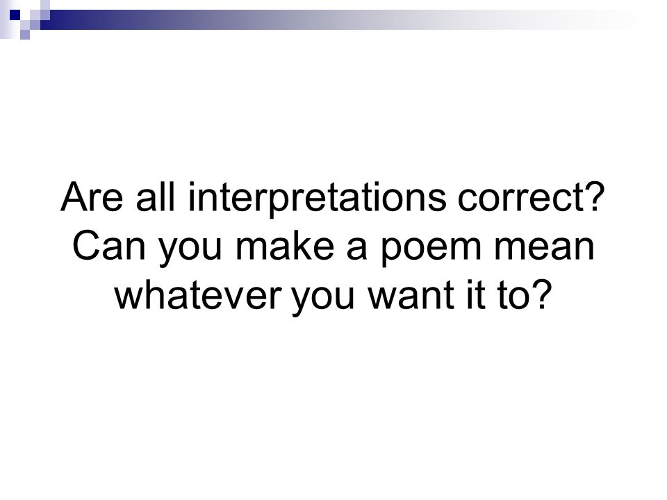 Are all interpretations correct