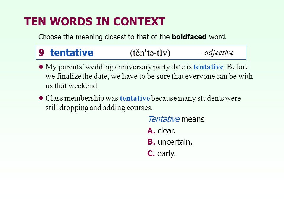 TEN WORDS IN CONTEXT 9 tentative – adjective