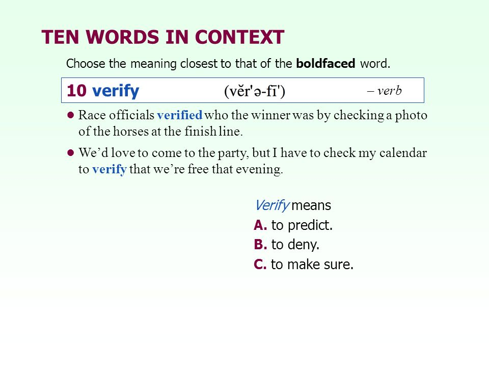 TEN WORDS IN CONTEXT 10 verify – verb