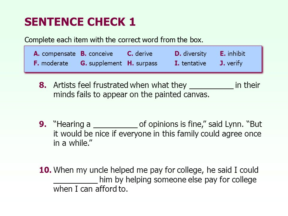 SENTENCE CHECK 1 Complete each item with the correct word from the box. Complete each item with the correct word from the box.