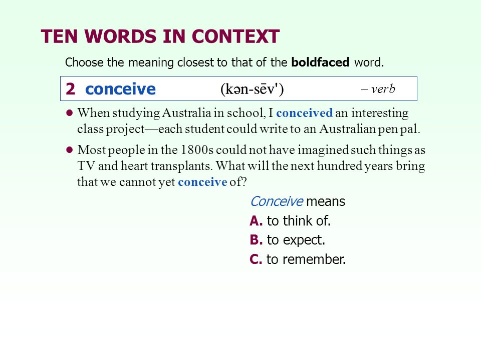 TEN WORDS IN CONTEXT 2 conceive – verb