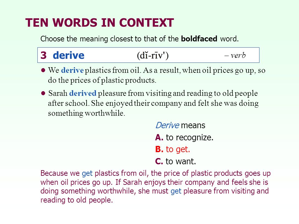 TEN WORDS IN CONTEXT 3 derive – verb