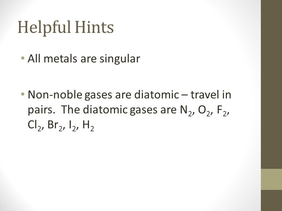 Helpful Hints All metals are singular