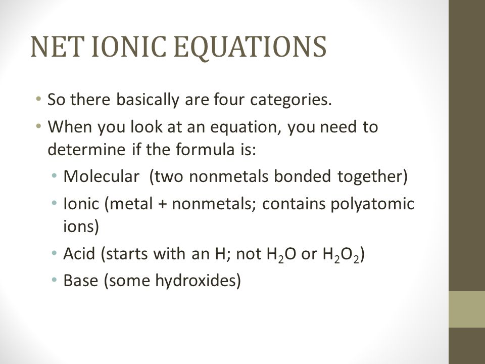 NET IONIC EQUATIONS So there basically are four categories.