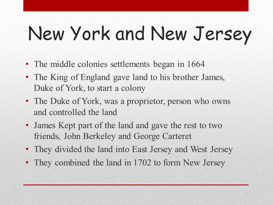 New York and New Jersey The middle colonies settlements began in 1664