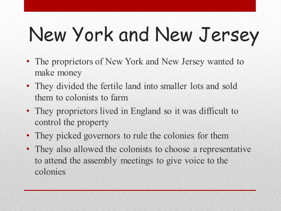 New York and New Jersey The proprietors of New York and New Jersey wanted to make money.