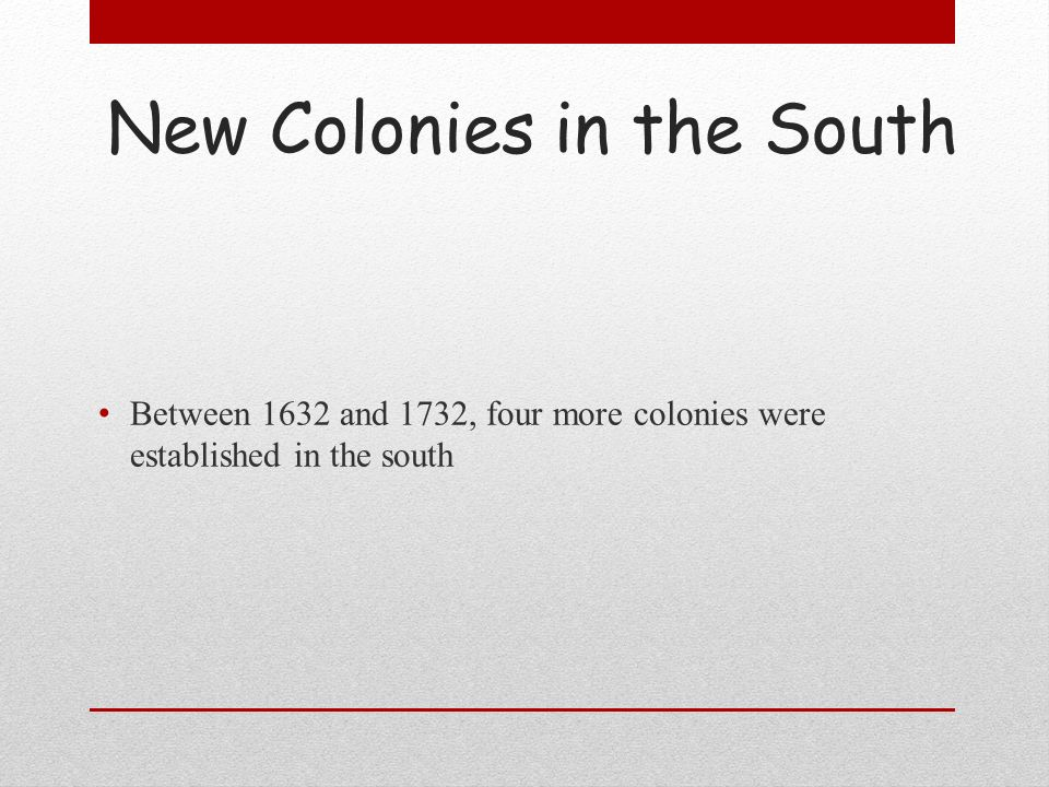 New Colonies in the South