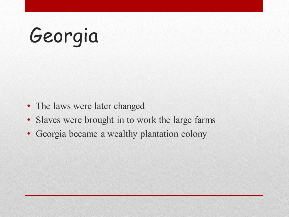 Georgia The laws were later changed