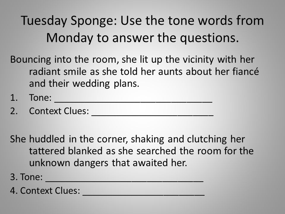 Tuesday Sponge: Use the tone words from Monday to answer the questions.