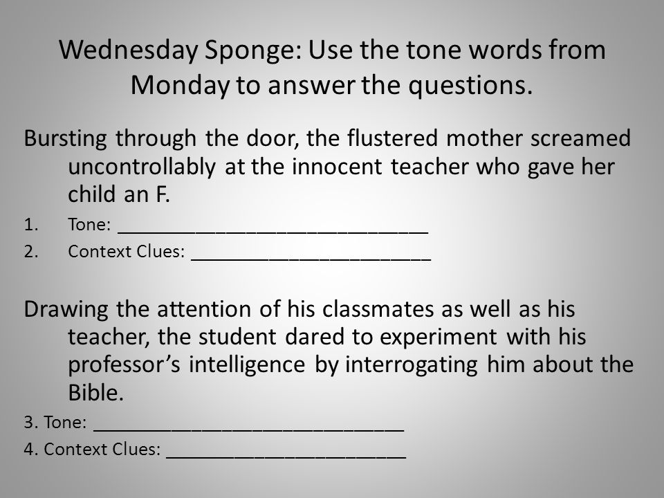 Wednesday Sponge: Use the tone words from Monday to answer the questions.