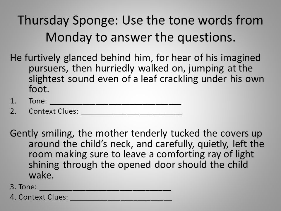 Thursday Sponge: Use the tone words from Monday to answer the questions.