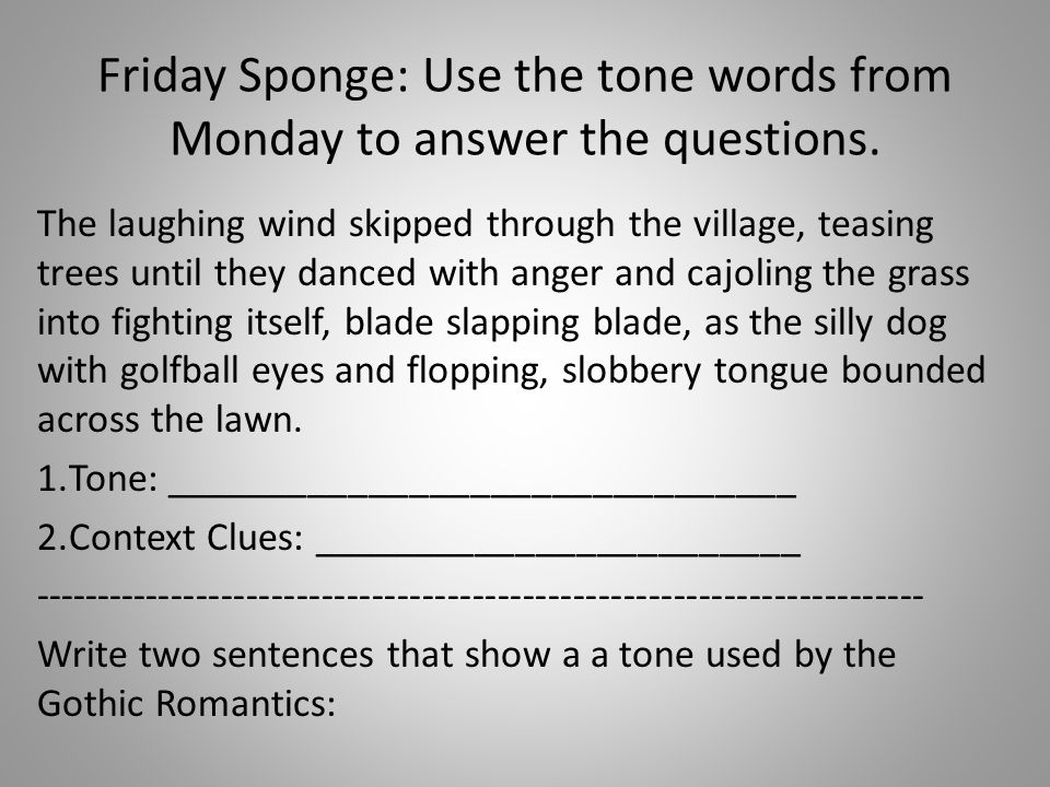 Friday Sponge: Use the tone words from Monday to answer the questions.