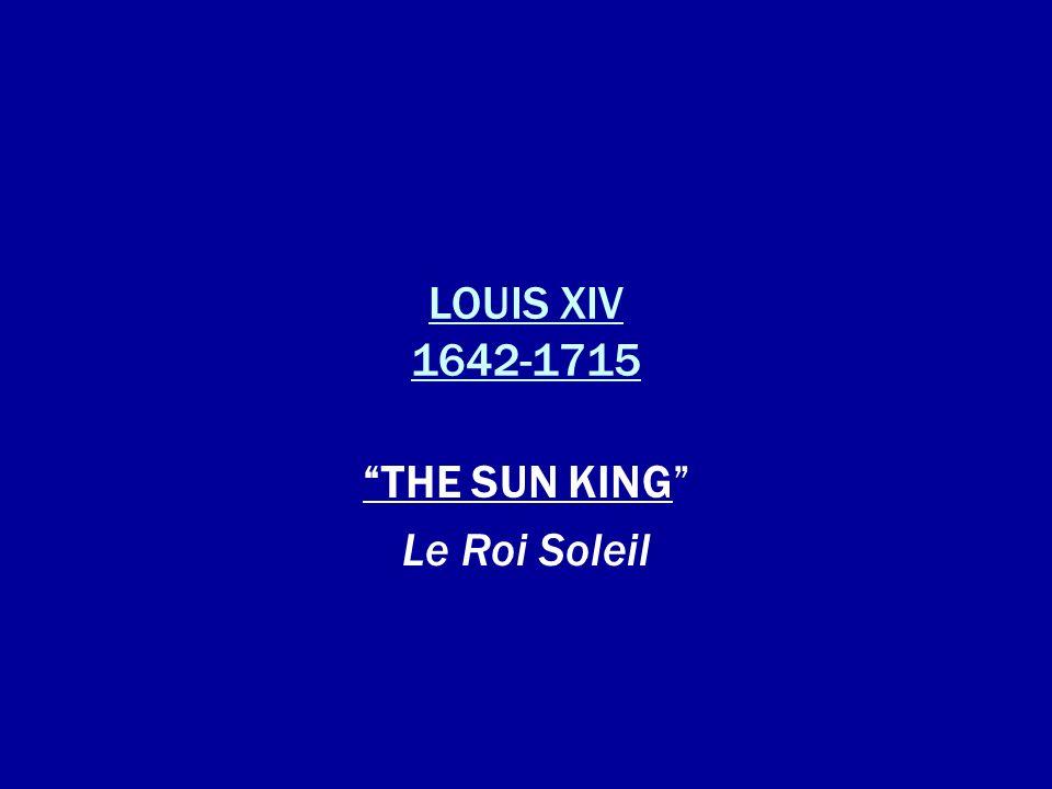 THE SUN KING Le Roi Soleil