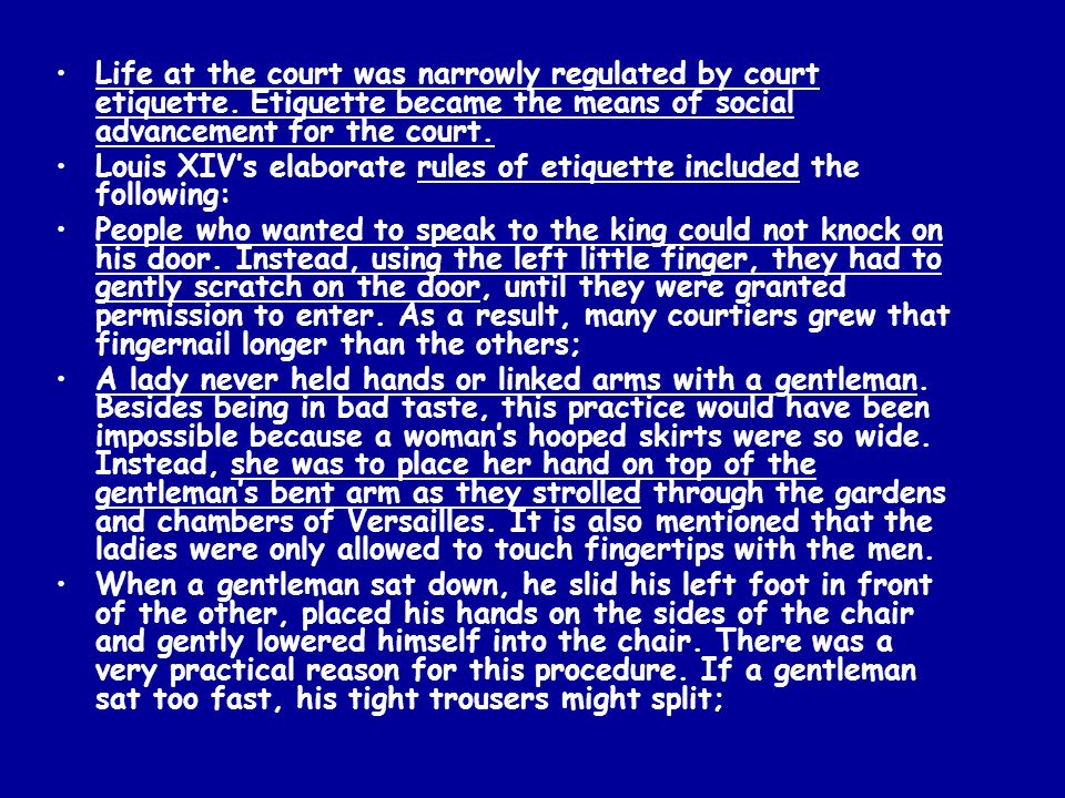 Life at the court was narrowly regulated by court etiquette