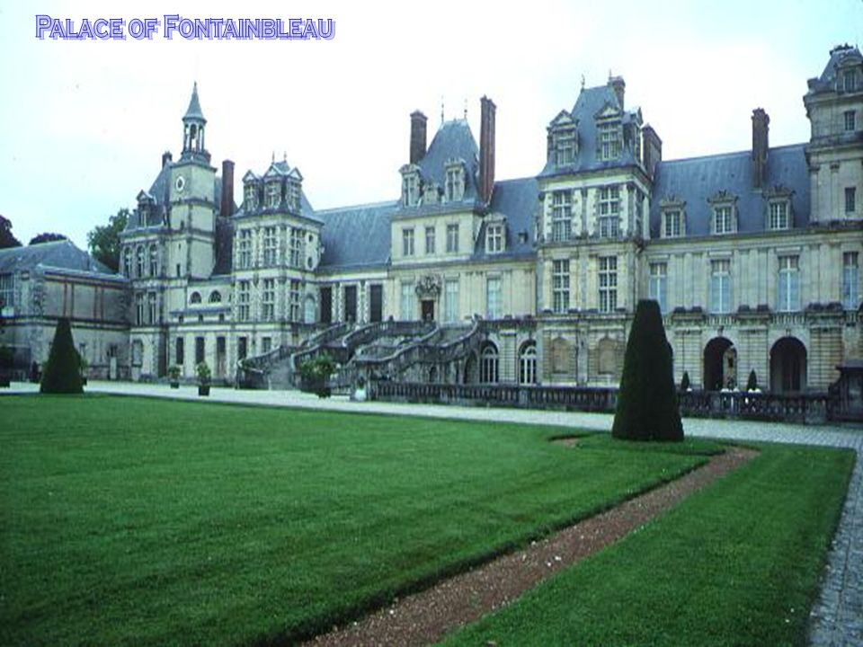 Palace of Fontainbleau